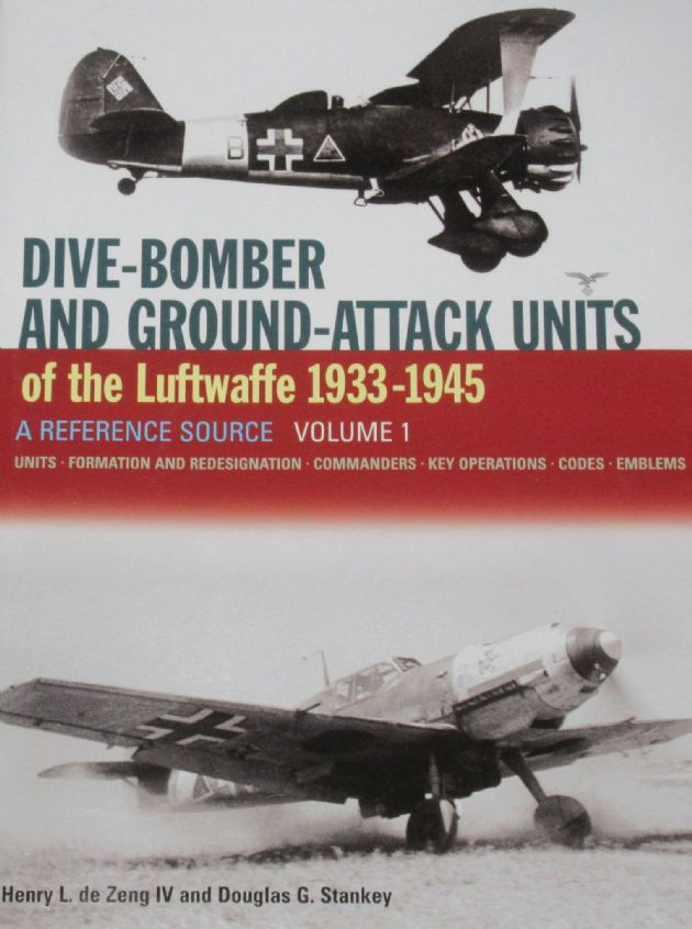 Dive Bombers and Ground Attack Units of the Luftwaffe 1933-1945, A Reference Guide, Volume 1